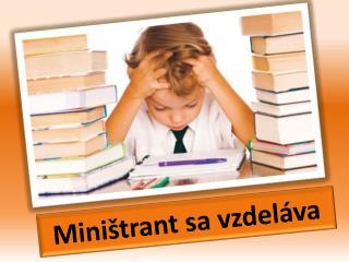 Miništrant sa  vzdeláva