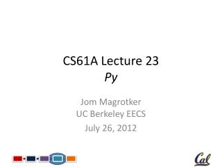 CS61A Lecture 23 Py