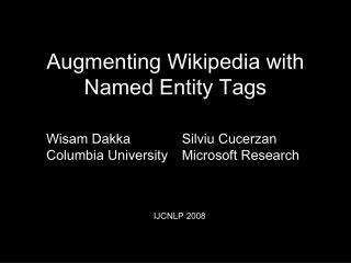 Augmenting Wikipedia with Named Entity Tags