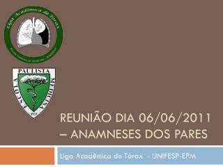 Reunião dia  06/06/2011 – Anamneses dos pares
