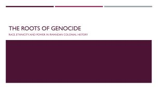 The Roots of genocide