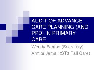 AUDIT OF ADVANCE CARE PLANNING (AND PPD) IN PRIMARY CARE