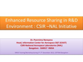 Enhanced Resource Sharing in R&D Environment : CSIR –NAL Initiative
