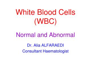 White Blood Cells (WBC) Normal and Abnormal