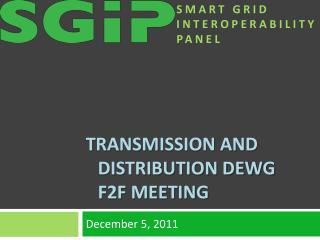 Transmission and Distribution DEWG f2f Meeting
