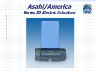Asahi/America Series 83 Electric Actuators