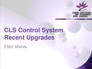 CLS Control System Recent Upgrades