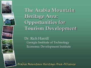 The Arabia Mountain Heritage Area:  Opportunities for Tourism Development