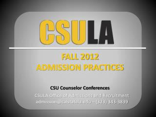 CSULA Office of Admissions and Recruitment admission@calstatela.edu � (323) 343-3839