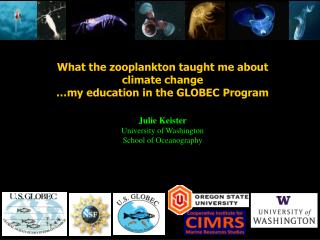 Julie Keister University of Washington School of Oceanography