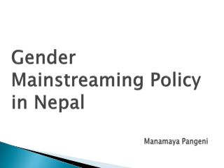 Gender  M ainstreaming Policy in Nepal