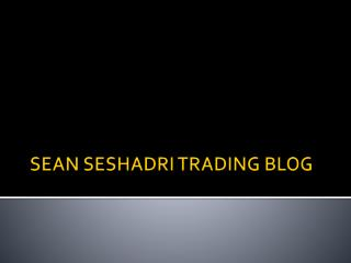 Sean Seshadri Trading Blogs