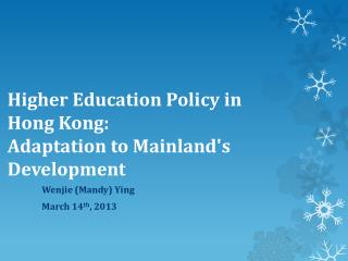 Higher Education Policy in  Hong  Kong:   Adaptation  to Mainland's Development