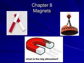 Chapter 8 Magnets