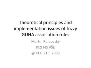 Theoretical principles and implementation issues of fuzzy GUHA association rules
