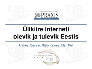 Ülikiire interneti  olevik ja tulevik Eestis