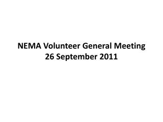 NEMA Volunteer General Meeting 26 September 2011