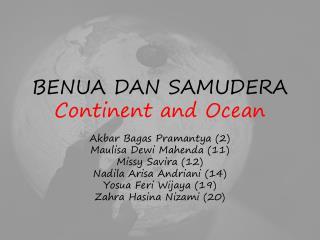 BENUA DAN SAMUDERA Continent and Ocean