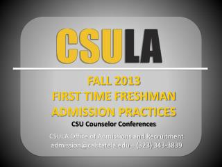 CSULA Office of Admissions and Recruitment admission@calstatela.edu – (323) 343-3839