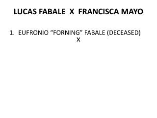 LUCAS FABALE  X  FRANCISCA MAYO x