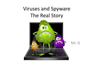 Viruses and Spyware  The Real Story