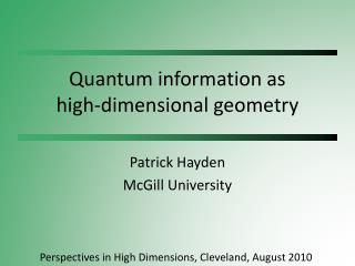 Quantum information as  high-dimensional geometry