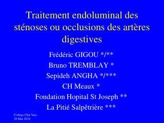 Traitement endoluminal des sténoses ou occlusions des artères digestives