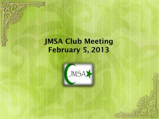 JMSA Club Meeting February 5, 2013