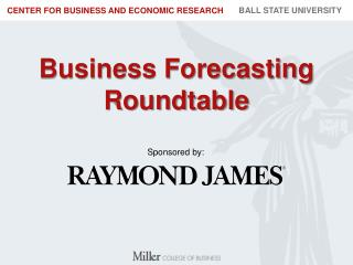 Business Forecasting Roundtable
