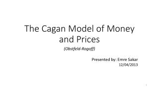 The  Cagan Model of Money and Prices