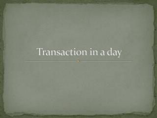 Transaction in a day