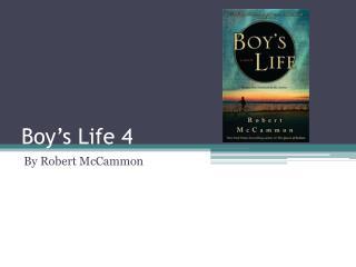 Boy's Life 4