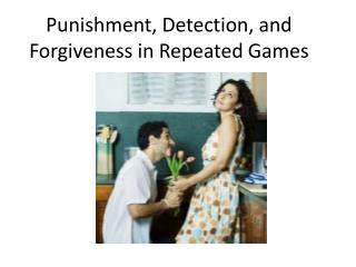 Punishment, Detection, and Forgiveness in  Repeated Games