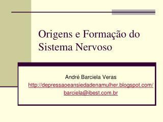 Origens e Formação do Sistema Nervoso