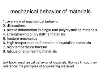 mechanical behavior of materials 1. overview of mechanical behavior 2. dislocations