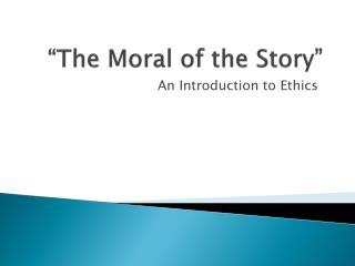 """""""The Moral of the Story"""""""