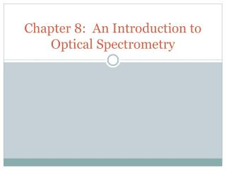 Chapter 8:  An Introduction to Optical Spectrometry