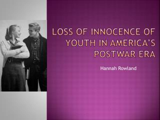 Loss of innocence of youth in America's Postwar Era