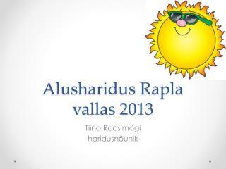 Alusharidus Rapla vallas 2013