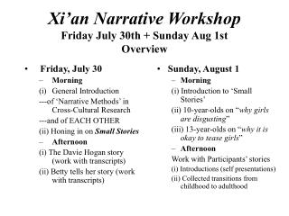 Xi an Narrative Workshop Friday July 30th  Sunday Aug 1st Overview