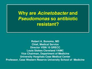 Why are  Acinetobacter  and  Pseudomonas  so antibiotic resistant?
