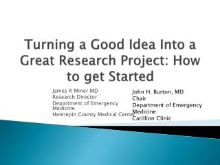 Turning a Good Idea Into a Great Research Project: How to get Started