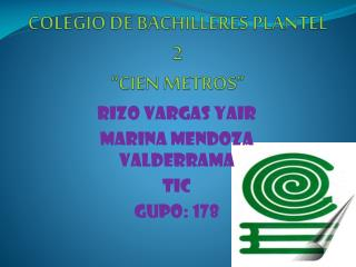 """COLEGIO DE BACHILLERES PLANTEL 2  """"CIEN METROS"""""""