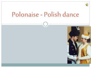 Polonaise  -  Polish dance