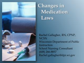 Changes in Medication Laws