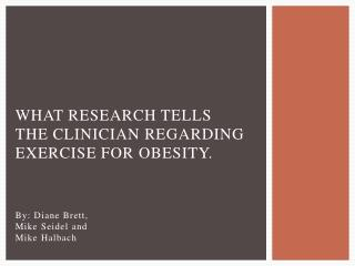 What research tells the clinician regarding exercise for obesity.