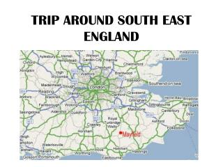 TRIP AROUND SOUTH EAST ENGLAND