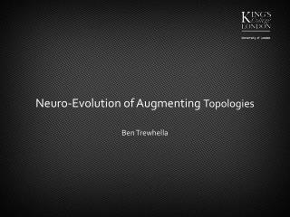 Neuro -Evolution of Augmenting  Topologies