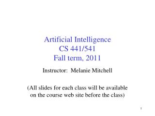 Artificial Intelligence CS 441/541 Fall term, 2011