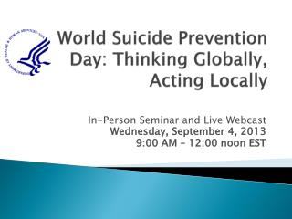 World  Suicide Prevention Day: Thinking Globally, Acting Locally